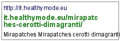 http://it.healthymode.eu/mirapatches-cerotti-dimagranti/